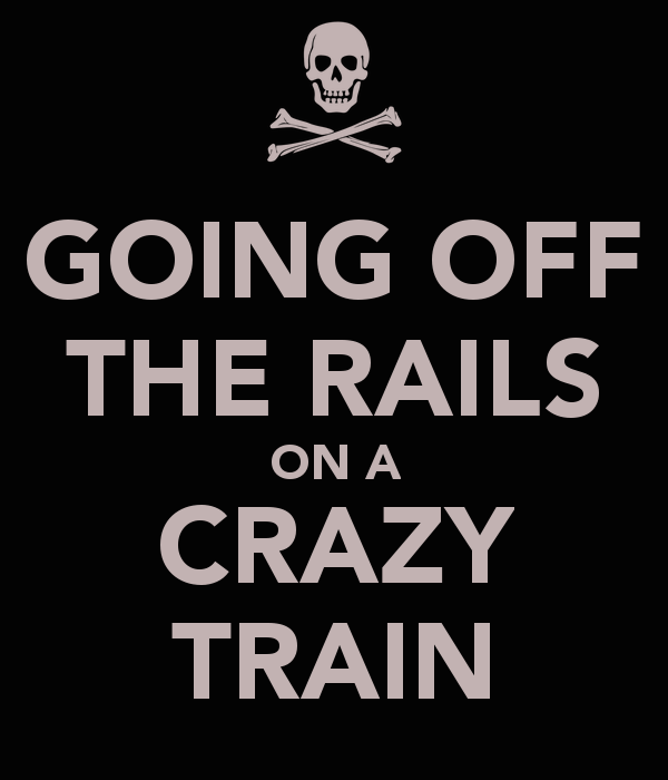 going-off-the-rails-on-a-crazy-train.png